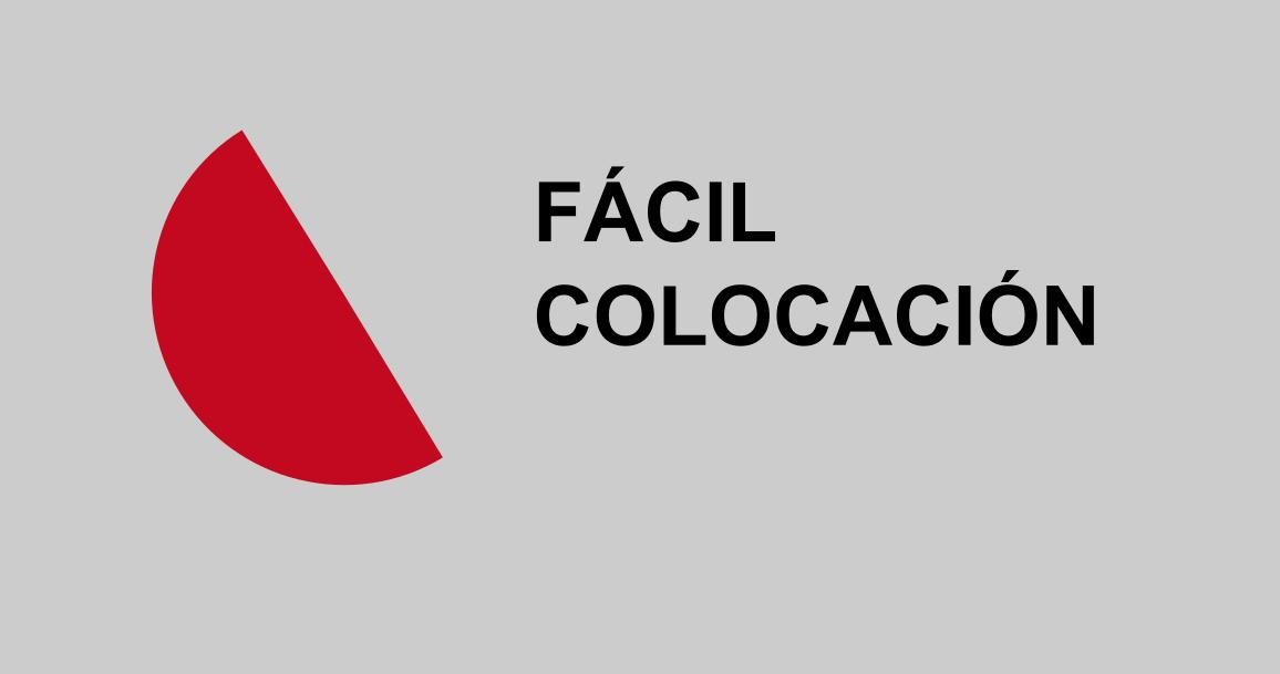 FÁCIL COLOCACIÓN